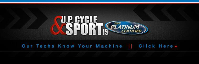 U.P. Cycle & Sport is BRP Platinum certified! Click here to contact us for more information.