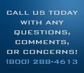 Call us today with any questions, comments, or concerns! (800) 289-4613