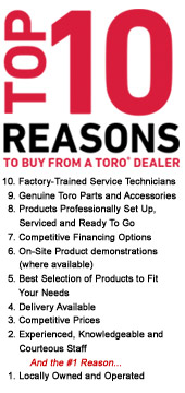Top 10 Reasons to buy from a Toro® Dealer.