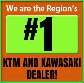 We are the Region's #1 KTM and Kawasaki dealer!