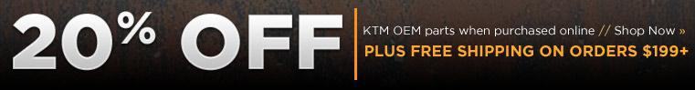 20% OFF KTM OEM parts when purchased online Shop Now. PLUS FREE SHIPPING ON ORDERS $199+