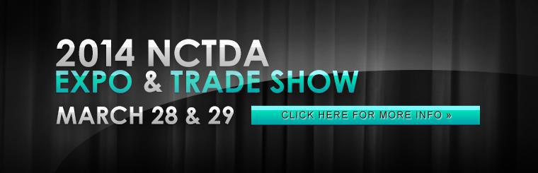 Join us for the 2014 NCTDA Expo & Trade Show on March 28 and 29. Click here for more information.
