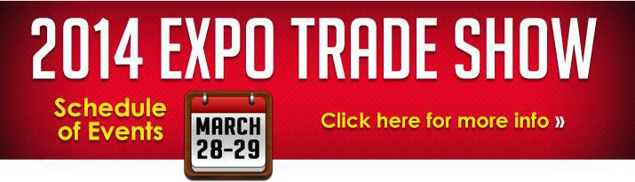 2014 Expo Trade Show: Click here for more info.