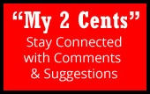 My 2 Cents! Stay connected with comments & Suggestions.