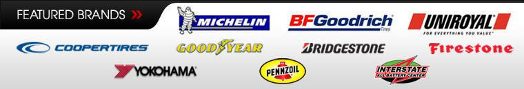 We offer products from Michelin®, BFGoodrich®, Uniroyal®, Cooper, Goodyear, Bridgestone, Firestone, Yokohama, Pennzoil, and Interstate Batteries.