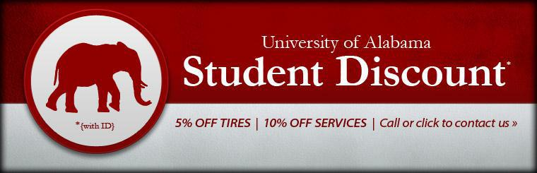 University of Alabama Student Discount: Take 5% off tire purchases and 10% off services! Call or click here to contact us for details.