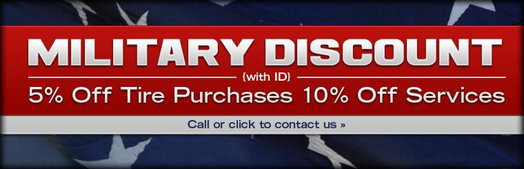 Military Discount: Take 5% off tire purchases and 10% off services! Call or click here to contact us for details.