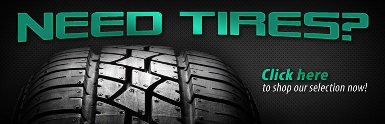 Need tires? Click here to shop our selection now!