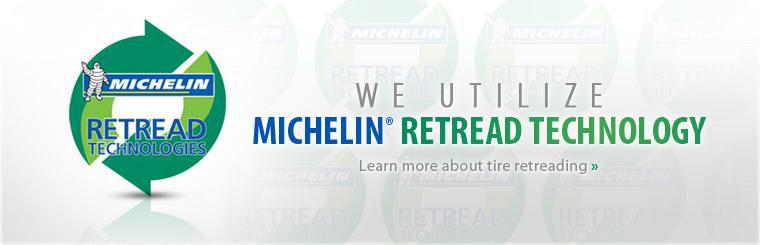We utilize Michelin® retread technology. Click here to learn more.