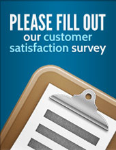 Please fill out our customer satisfaction survey.