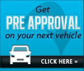 Get Pre Approval on your next vehicle. Click here.
