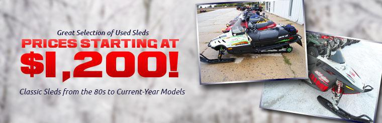 We have a great selection of used sleds with prices starting at $1,200!