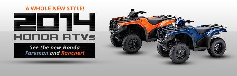 2014 Honda ATVs: Click here to view the models.