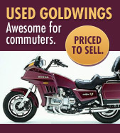 Used Goldwings. Awesome for commuters. Priced to sell.