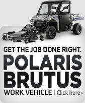 Get the job done right with a Polaris BRUTUS.