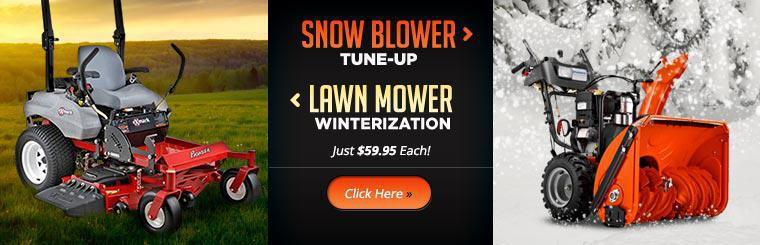 Get a snow blower tune-up or lawn mower winterization for just $59.95 each! Click here for details.