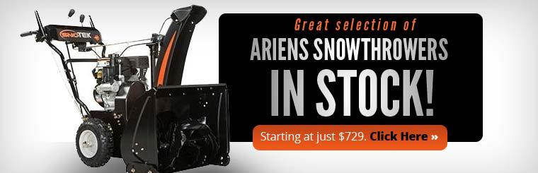 We have a great selection of Ariens snowthrowers in stock, starting at just $729! Click here to view our selection.