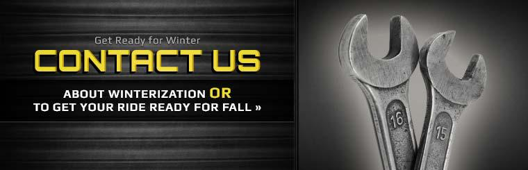 Contact us about winterization or to get your ride ready for fall.