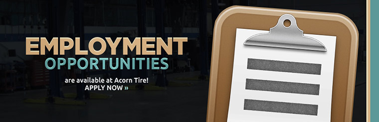 Employment opportunities are available at Acorn Tire! Apply now!