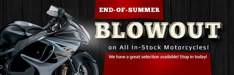End-of-Summer Blowout on All In-Stock Motorcycles: We have a great selection available! Stop in today!