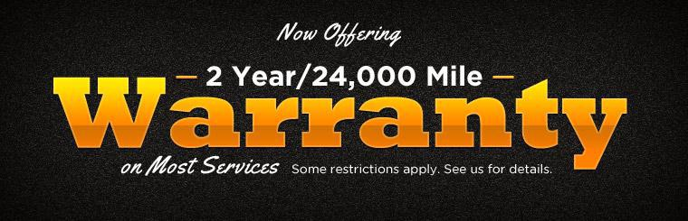 We now offer a 2 year/24,000 mile warranty on most services! See us for details.