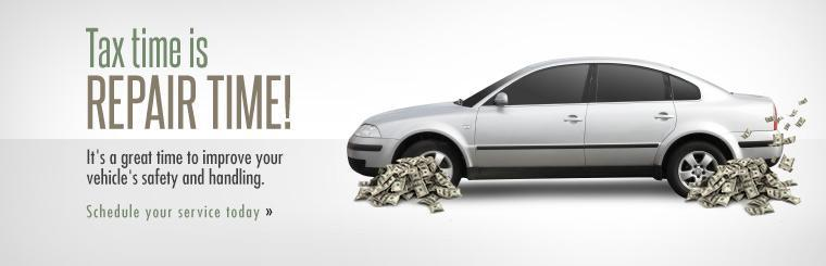Tax time is a great time to improve your vehicle's safety and handling. Schedule your service today.