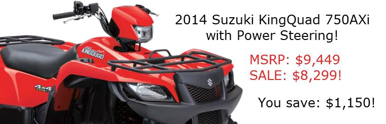2014 Suzuki KingQuad 750 with Powersteering On Sale for $8299!