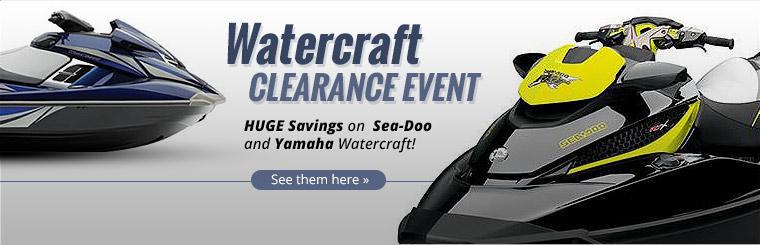 Watercraft Clearance Event: Take advantage of huge savings on Sea-Doo and Yamaha watercraft!