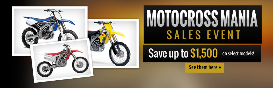 Motocross Mania Sales Event: Save up to $1,500 on select models! Click here to view our selection.
