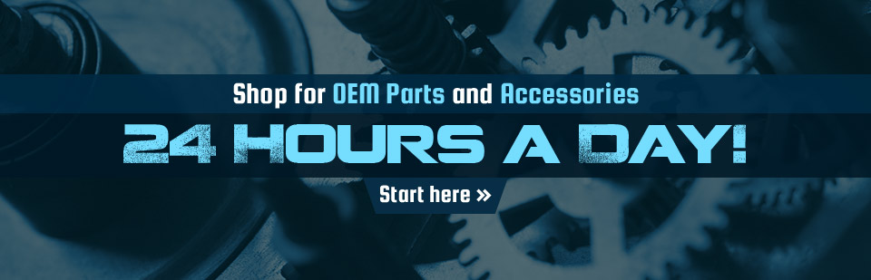 Shop for OEM parts and accessories 24 hours a day! Click here to view our selection.