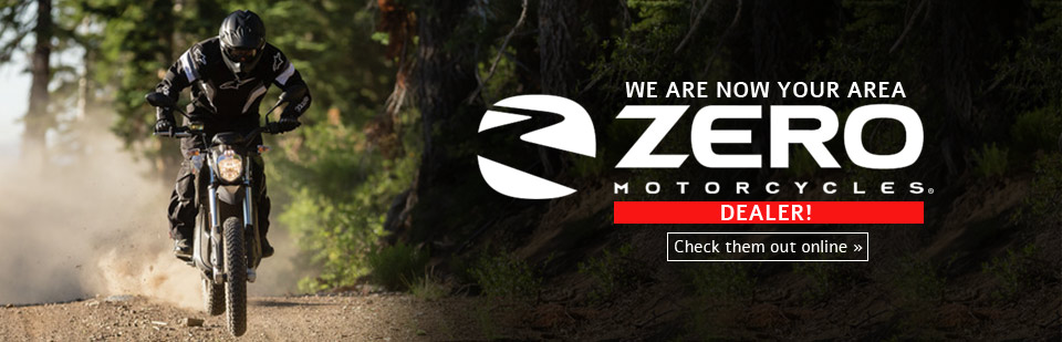 We are now your area Zero Motorcycles dealer!