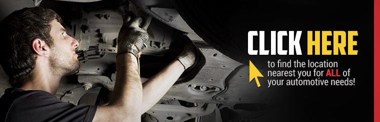 Click HERE to find the location nearest you for all of your automotive needs!
