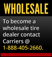 To become a wholesale tire dealer, contact Carriers @ 1-888-405-2660.