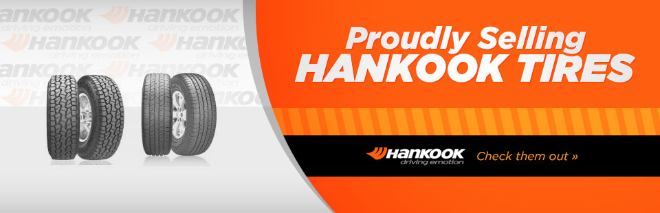Proudly Selling Hankook Tires: Click here to browse our selection.