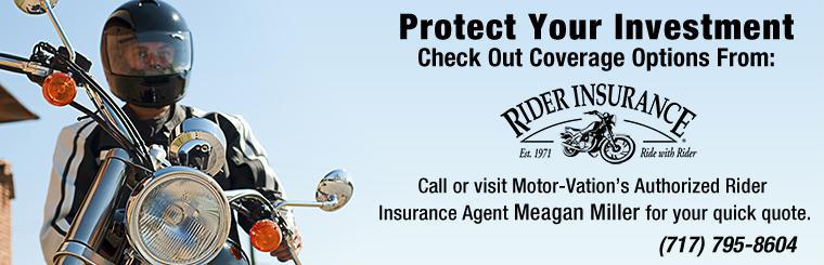 Protect your investment! Check out coverage options from Rider Insurance! Click here to request a quote.