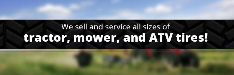 We sell and service all sizes of tractor, mower, and ATV tires!