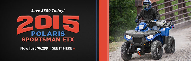 Save $500 on the 2015 Polaris Sportsman ETX!