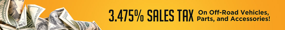 3.475% Sales Tax on Off-Road Vehicles, Parts, and Accessories!