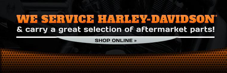 We service Harley-Davidson® and carry a great selection of aftermarket parts! Click here to shop.