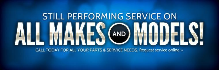 We are still performing service on all makes and models! Call us today for all your parts and service needs. Click here to request a service online.