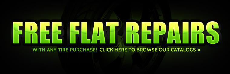 Get free flat repairs with any tire purchase! Click here to browse our catalogs.