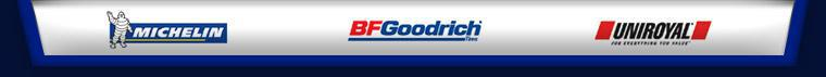 We proudly offer products from: Michelin®, BFGoodrich®, and Uniroyal®.