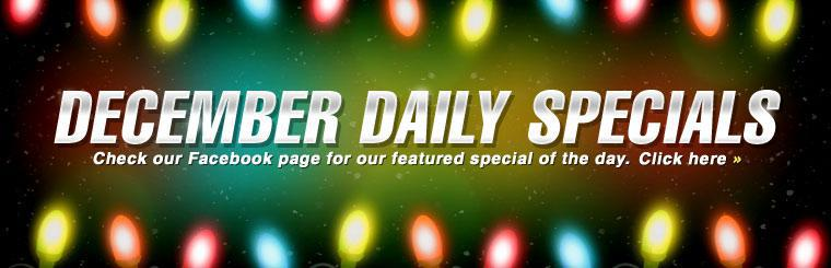 December Daily Specials: Check our Facebook page for our featured special of the day!