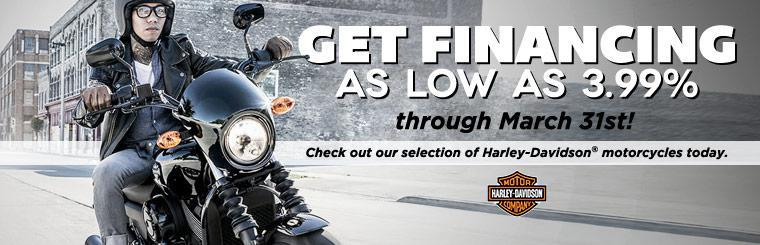 Get financing as low as 3.99% through March 31st! Check out our selection of Harley-Davidson® motorcycles today.