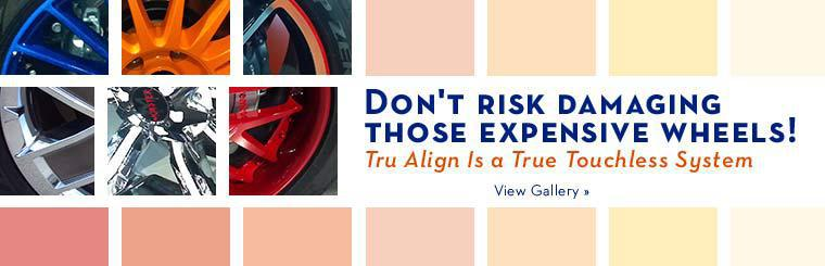 Don't risk damaging those expensive wheels! Tru Align is a true touchless system.