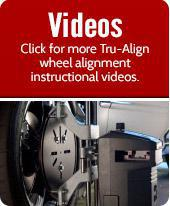 Videos! Click for more Tru-Align wheel alignment instructional videos.