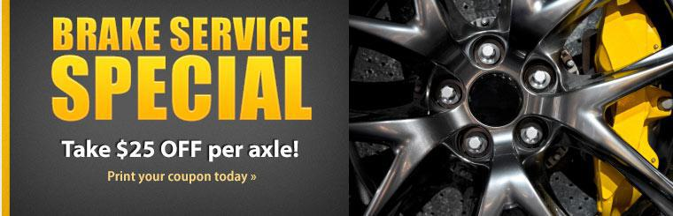 Brake Service Special: Take $25 OFF per axle! Click here to print your coupon today.