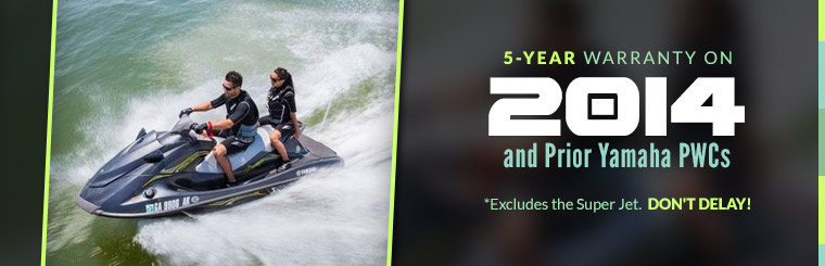 5-Year Warranty on 2014 and Prior Yamaha PWCs: Click here to view the models.