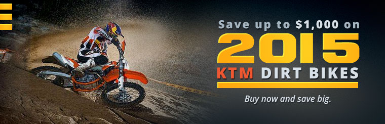 Save up to $1,000 on 2015 KTM Dirt Bikes! Click here to view our selection.