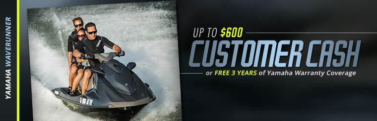 Get up to $600 Customer Cash or free 3 years of Yamaha Warranty Coverage with the purchase of a Yamaha WaveRunner!